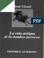 GIRARD, René, La Ruta Antigua de los Hombres Perversos.pdf