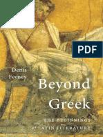Denis Feeney Beyond Greek the Beginnings of Latin Literature 2016