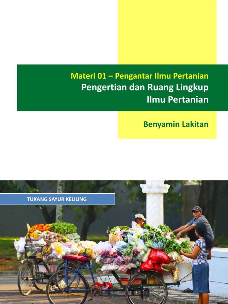 Materi 01 Pengertian Ruang Lingkup Dan Klasifikasi Ilmu Pertanian