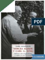 Harry Oldmeadow - Mircea Eliade y Carl G Jung - Reflexiones Sobre El Lugar Del Mito, La Religión y La Ciencia en Su Obra