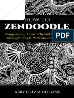 HOW to ZENDOODLE_ Imagination, Creativity and Meditation Through Tangle Patterns and Designs! Ling, Zentangle, Creativity, Art of Zendoodle, Intervention, Meditation) - Abby Olivia Collins