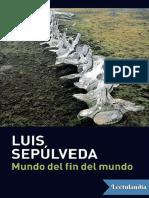 Mundo Del Fin Del Mundo - Luis Sepulveda