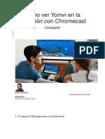 Cómo Ver Yomvi en La Televisión Con Chromecast