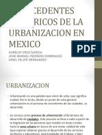 Antecedentes Historicos de La Urbanizacion en Mexico