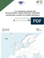 5 - Origine e situazione attuale del disseccamento rapido dell´olivo nell´Italia meridionale causato da Xylella fastidiosa