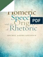 Homeric Speech and the Origins of Rhetoric - Rachel Ahern Knudsen