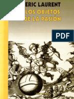Los objetos de la pasión [Eric Laurent].pdf