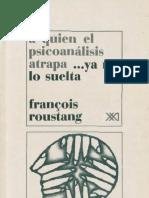 A quien el psicoanálisis atrapa [François Roustang].pdf