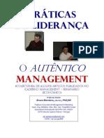 PRATICAS DE LIDERANÇA - O AUTENTICO MANAGEMENT Professor ALVARO MONTEIRO