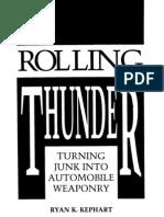 $ Guns Mi Thing - Rolling Thunder - Turning Junk Into Automobile Weaponry (Paladin Press, , Kephart)