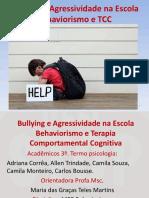 Bullying e Agressividade na Escola na TCC allen 3 termo psi.pptx