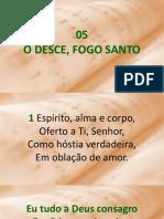 HC 05 - Ó Desce Fogo Santo