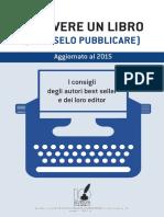 Scrivere Un Libro e Farselo Pubblicare Veramente