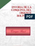 Historia de La Conquista Del Oriente Boliviano