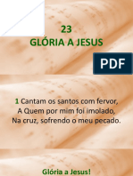 23 - Glória A Jesus.ppsx