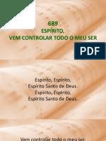 689 - Espírito, Vem Controlar Todo Meu Ser.ppsx