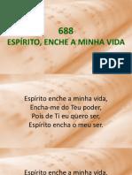 688 - Espírito, Enche a Minha Vida.ppsx