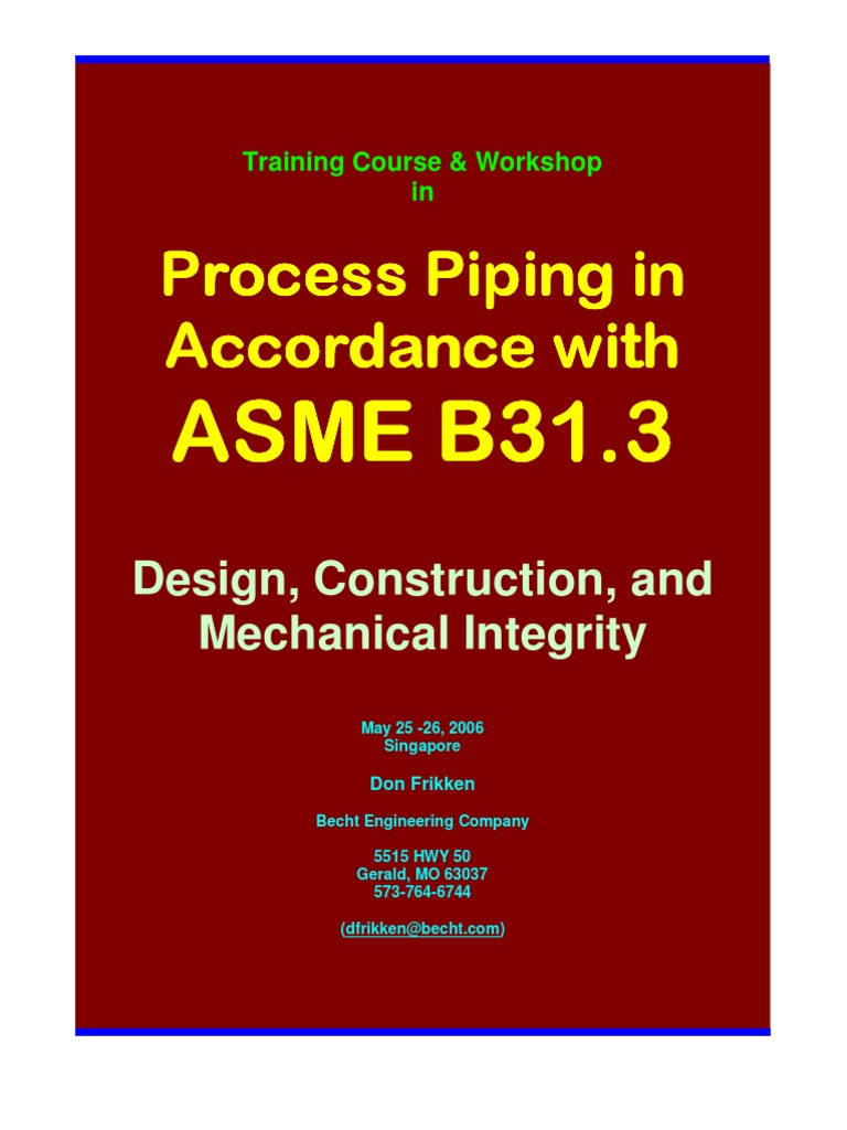 Becht Training Course & Workshop in Process Piping in Accordance With  ASME B31.3 Design, Construction, And Mechanical Integrity | Pipe (Fluid ...