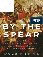 By the Spear, Philip II, Alexander the Great, And the Rise and Fall of the Macedonian Empire - Ian Worthington