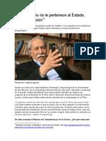 El Patrimonio No Le Pertenece Al Estado. Entrevista a Luis G. Lumbreras. Version Publicada