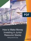 How to Make Money Investing in Junior Resource Stocks