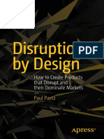 Paul Paetz (Auth.)-Disruption by Design_ How to Create Products That Disrupt and Then Dominate Markets-Apress (2014)