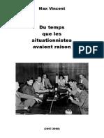 Du Temps Que Les Situationnistes Avaient Raison (2007-2008) - Max Vincent
