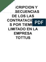 DESCRIPCION Y CONSECUENCIAS DE LOS LAS CONTRATACIONES POR TIEMPO LIMITADO EN LA EMPRESA TOTTUS.doc