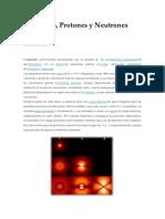 Electrones, Protones y Neutrones
