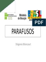 Parafusos III