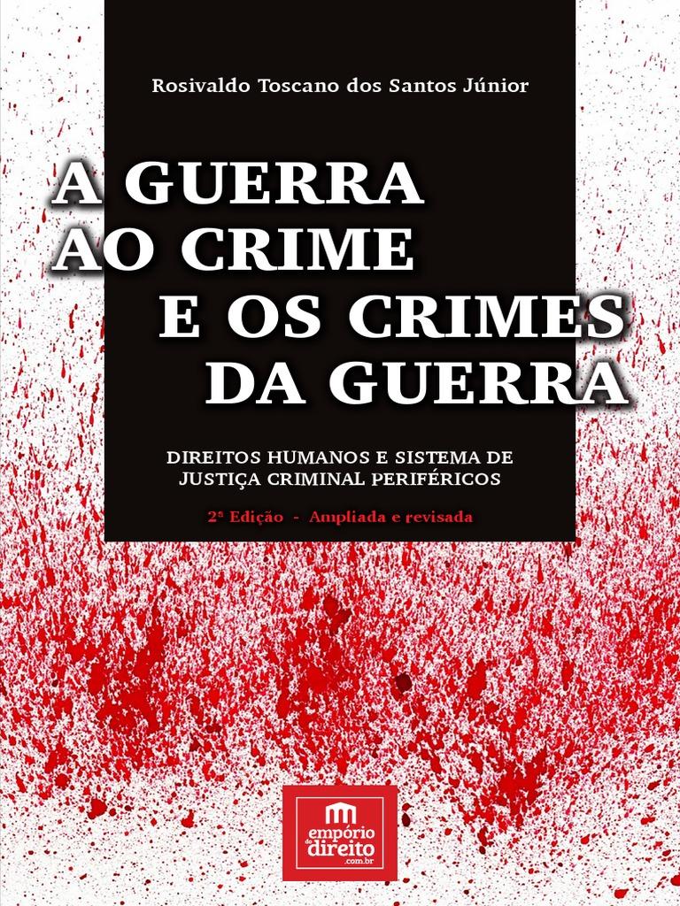 A guerra ao crime e os crimes da guerra 2017 rosivaldo toscano a guerra ao crime e os crimes da guerra 2017 rosivaldo toscano junior fandeluxe Choice Image
