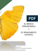 Proyecto México Prehispánico y El Renacimiento