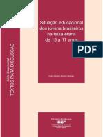 Situação Educacional Dos Jovens Brasileiros Na Faixa Etária de 15 a 17 Anos
