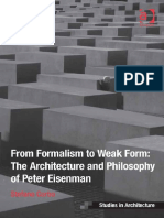(Ashgate Studies in Architecture) Stefano Corbo-From Formalism to Weak Form_ the Architecture and Philosophy of Peter Eisenman-Ashgate Pub Co (2014)