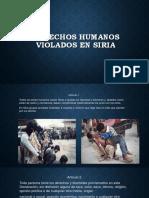 Derechos Humanos Violados en Siria