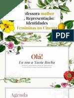 Professora Mulher Em Representação- Identidades Femininas No Cinema