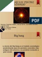 Big Bang y El Fin Del Mundo