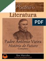 Historia Do Futuro - Padre Antonio Vieira - Iba Mendes