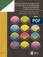Fundamentos epistemológicos de la investigación y la metodología de la investigación cualitativa cuantitativa - Iván  Toro Rubén Dario Parra