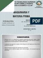 Maquinaria y Materia Prima