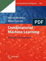 3642209947 {0A744FD0} Combinatorial Machine Learning_ a Rough Set Approach [Moshkov _ Zielosko 2011]