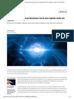 Pela Primeira Vez, Ondas Gravitacionais e Luz de Uma Explosão Estelar São Captadas _ Ciência _ EL PAÍS Brasil