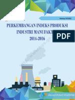Perkembangan Indeks Produksi Industri Manufaktur 2014 2016
