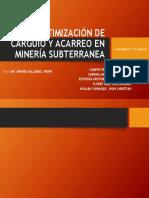 Optimización de Carguío y Acarreo en Minería Subterranea