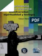 César Henríquez - La Presencia de Una Ausencia - Sexodiversidad, Espiritualidad y Teología