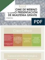 Síndrome de Webino Como Presentación de Miastenia Gravis