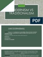 Modernism vs Tradiţionalism (2)