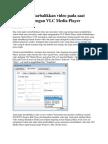Cara Memutarbalikkan Video Pada Saat Menonton Dengan VLC Media Player