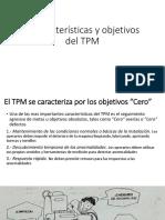 3 Características y Objetivos Del TPM