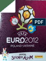 Álbum de cromos. Fútbol -Eurocopa 2012. Polonia-Ucrania (Edita Panini.2012) Completo